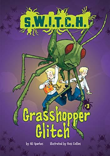 9781467707121: Grasshopper Glitch (S.W.I.T.C.H.)