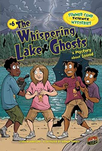 9781467707343: #6 the Whispering Lake Ghosts: The Whispering Lake Ghosts: A Mystery About Sound
