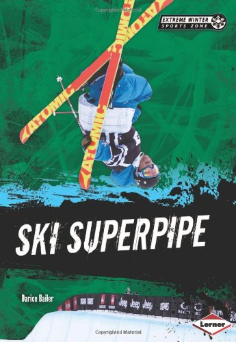 9781467707572: Ski Superpipe (Extreme Winter Sports Zone)