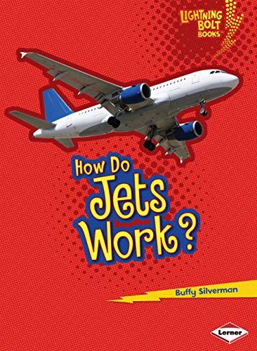 How Do Jets Work? (Lightning Bolt Books): Silverman, Buffy