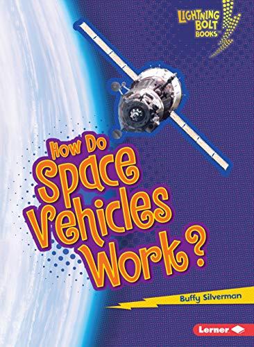 9781467707886: How Do Space Vehicles Work? (Lightning Bolt Books: How Flight Works)
