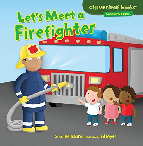 9781467708029: Let's Meet a Firefighter (Cloverleaf Books - Community Helpers)