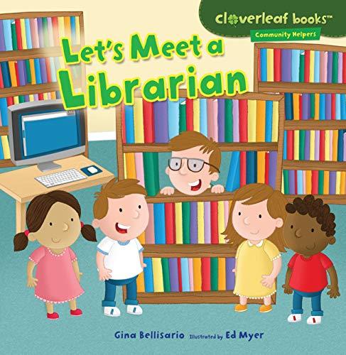 9781467708036: Let's Meet a Librarian (Cloverleaf Books - Community Helpers)