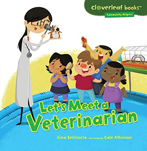 Let's Meet a Veterinarian (Cloverleaf Books - Community Helpers): Gina Bellisario
