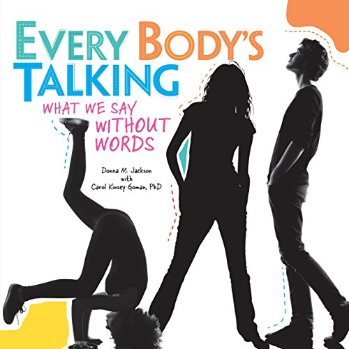 9781467708586: Every Body's Talking: What We Say Without Words (Nonfiction - Grades 4-8)