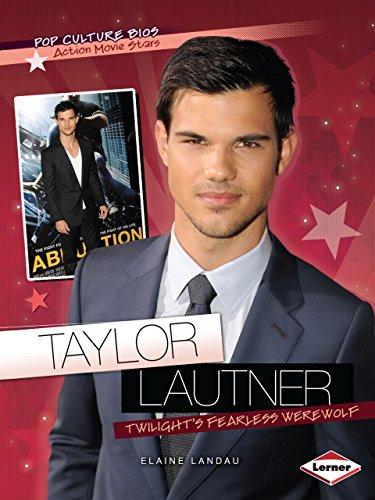 9781467708845: Taylor Lautner: Twilight's Fearless Werewolf (Pop Culture Bios)