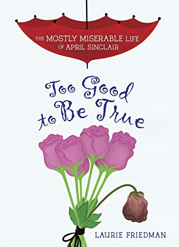 9781467709262: Too Good to Be True (Mostly Miserable Life of April Sinclair)