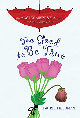 9781467709422: Too Good to Be True (Mostly Miserable Life of April Sinclair)