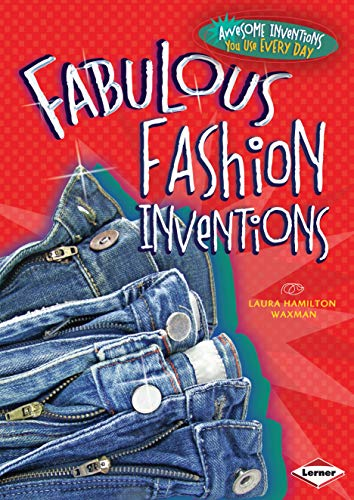 9781467710930: Fabulous Fashion Inventions (Awesome Inventions You Use Every Day)