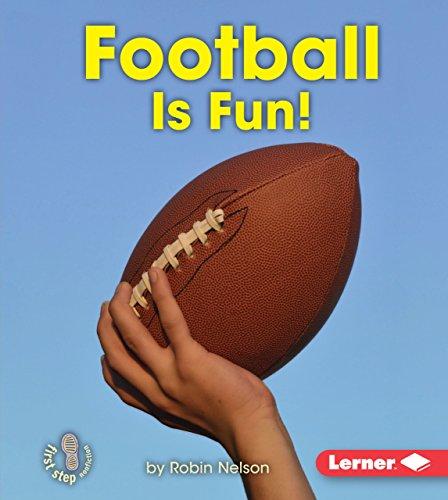 Football Is Fun! (Library Binding): Robin Nelson