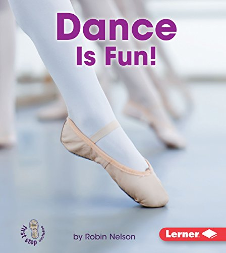 Dance Is Fun! (First Step Nonfiction) (First Step Nonfiction - Sports Are Fun!): Robin Nelson