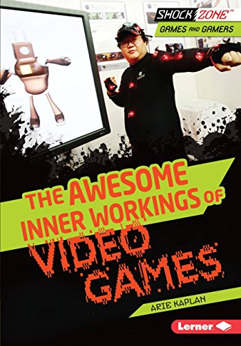 The Awesome Inner Workings of Video Games (Library Binding): Arie Kaplan