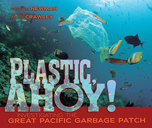 9781467712835: Plastic, Ahoy!: Investigating the Great Pacific Garbage Patch (Nonfiction - Grades 4-8)