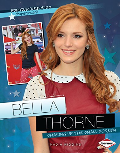 9781467713085: Bella Thorne: Shaking Up the Small Screen (Pop Culture Bios: Superstars)