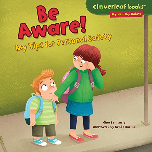 Be Aware!: My Tips for Personal Safety (Library Binding): Gina Bellisario