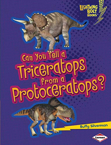 Can You Tell a Triceratops from a Protoceratops? (Lightning Bolt Books - Dinosaur Look-Alikes): ...