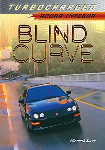 Blind Curve: Acura Integra (Turbocharged): Elizabeth Karre