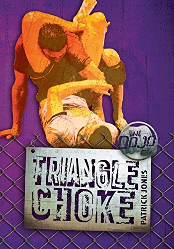 Triangle Choke (The Dojo): Jones, Patrick