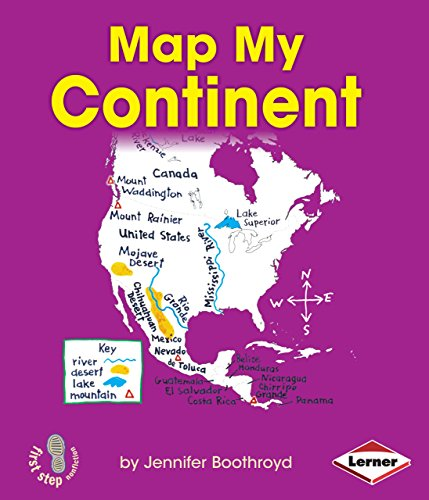 Map My Continent (First Step Nonfiction): Boothroyd, Jennifer