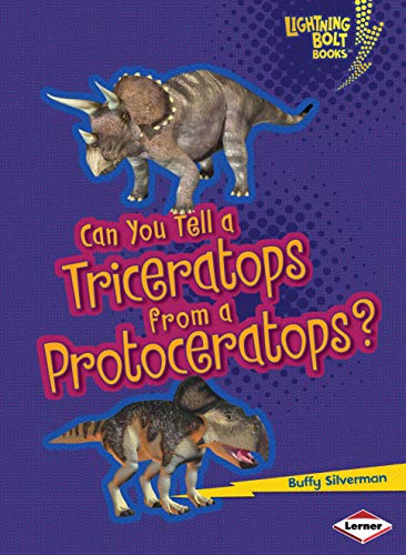 Can You Tell a Triceratops from a Protoceratops? (Lightning Bolt Books: Dinosaur Look-Alikes): ...