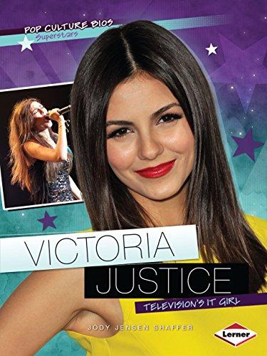 Victoria Justice: Television's It Girl (Pop Culture Bios): Shaffer, Jody Jensen