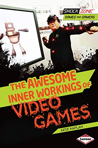9781467715843: The Awesome Inner Workings of Video Games (Shockzone - Games and Gamers)