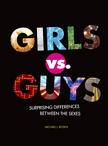 Girls vs. Guys: Surprising Differences Between the Sexes: Michael J. Rosen