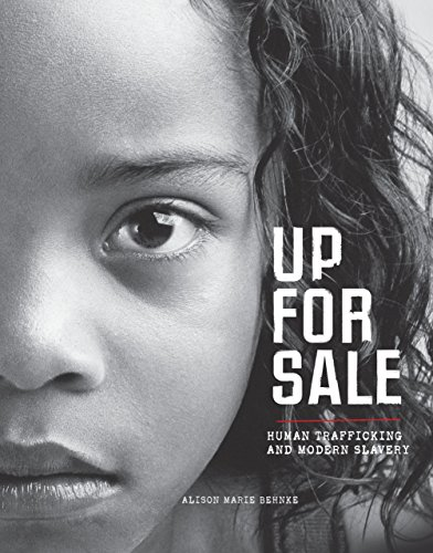 Up for Sale: Human Trafficking and Modern Slavery (Library Binding): Alison Behnke