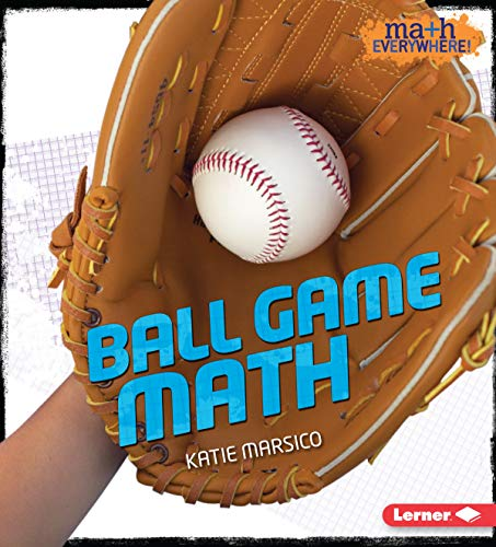 Ball Game Math (Math Everywhere!): Katie Marsico
