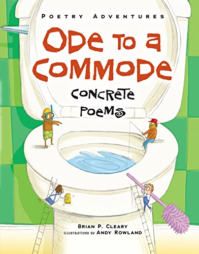 9781467720458: Ode to a Commode: Concrete Poems (Poetry Adventures)