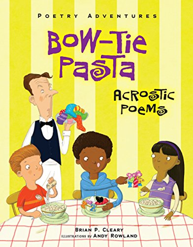 Bow-Tie Pasta: Acrostic Poems (Library Binding): Brian P. Cleary
