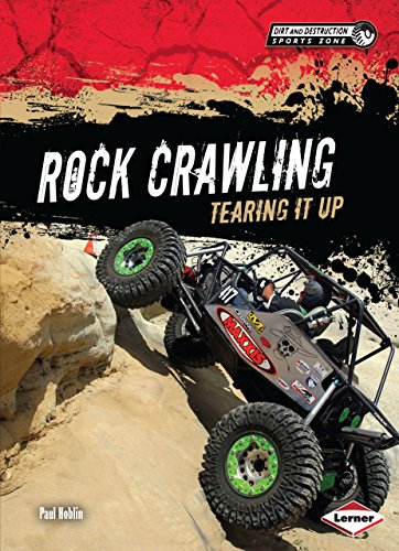 9781467721196: Rock Crawling: Tearing It Up (Dirt and Destruction Sports Zone)