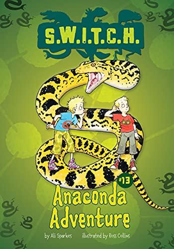 Anaconda Adventure (S.W.I.T.C.H.): Ali Sparkes