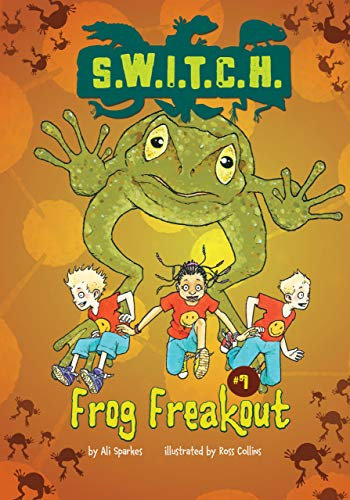 Frog Freakout (S.W.I.T.C.H.): Ali Sparkes