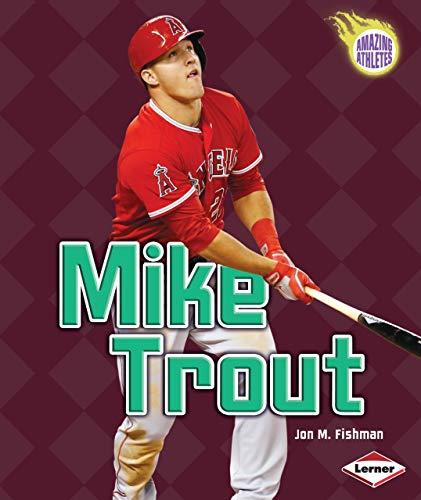 Mike Trout (Amazing Athletes): Fishman, Jon M.