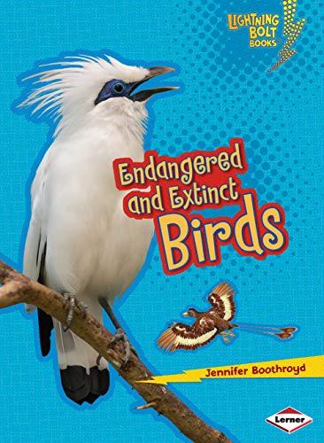 Endangered and Extinct Birds (Lightning Bolt Books Animals in Danger): Boothroyd, Jennifer