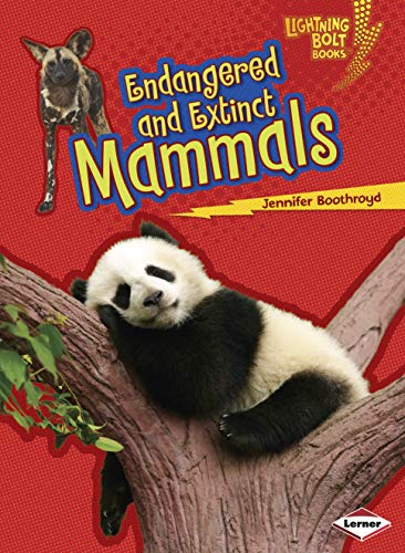 9781467723725: Endangered and Extinct Mammals (Lightning Bolt Books - Animals in Danger)