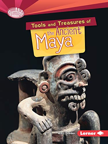 9781467723831: Tools and Treasures of the Ancient Maya (Searchlight Early Civilisations)