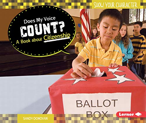 9781467723886: Does My Voice Count?: A Book About Citizenship (Show Your Character)
