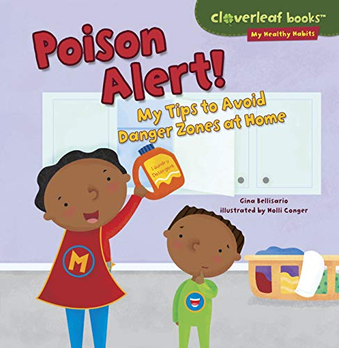 9781467723923: Poison Alert!: My Tips to Avoid Danger Zones at Home (Cloverleaf Books - My Healthy Habits)