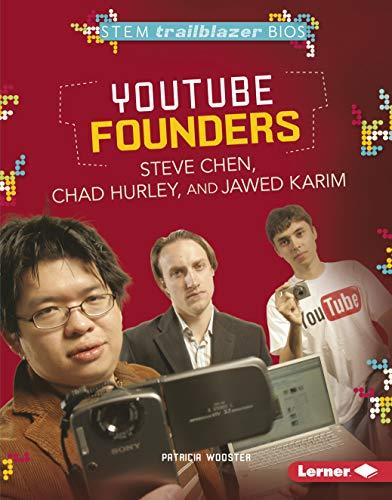 9781467724579: YouTube Founders Steve Chen, Chad Hurley, and Jawed Karim (Stem Trailblazer Bios)