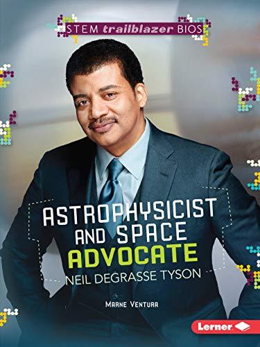 9781467725859: Astrophysicist and Space Advocate Neil Degrasse Tyson (Stem Trailblazer Bios)