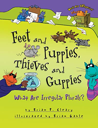 9781467726276: Feet and Puppies, Thieves and Guppies: What Are Irregular Plurals? (Words Are Categorical)