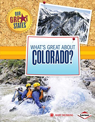 What's Great about Colorado? (Library Binding): Mary Meinking