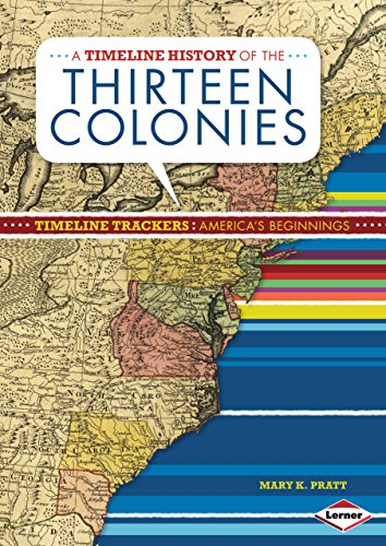 A Timeline History of the Thirteen Colonies: Mary K. Pratt