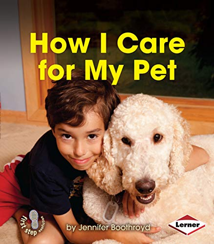9781467736442: How I Care for My Pet (First Step Nonfiction - Responsibility in Action)