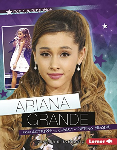 9781467736695: Ariana Grande: From Actress to Chart-Topping Singer (Pop Culture Bios)