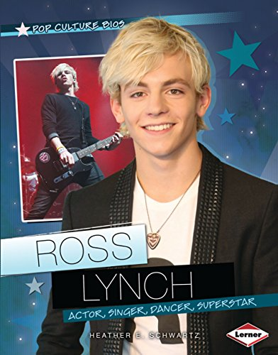 9781467736718: Ross Lynch: Actor, Singer, Dancer, Superstar (Pop Culture Bios)