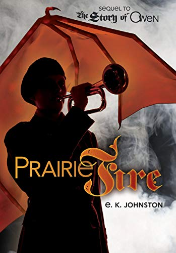 9781467739092: Prairie Fire (Fiction - Young Adult) (Sequel to the Story of Owen)