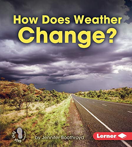 How Does Weather Change? (First Step Nonfiction): Jennifer Boothroyd